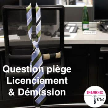 Question piège en entretien : pourquoi avez-vous quitté votre dernier poste ?
