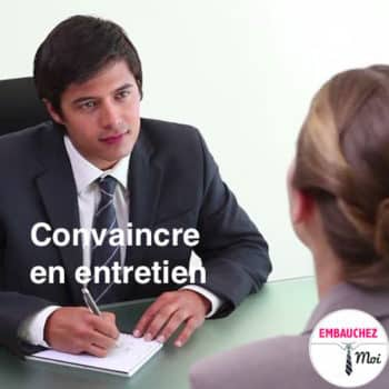 Convaincre en entretien d'embauche