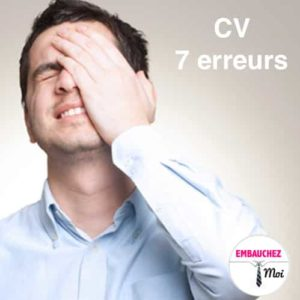 CV : 7 erreurs fatales