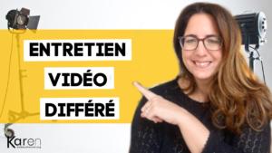Entretien vidéo différé